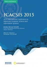 ICACSIS 2015 ( 2015 International Conference on Advanced Computer Science and Information Sysytem) : IEEE ( Indonesia Section )