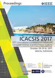 ICACSIS 2017 ( 2017 International Conference on Advanced Computer Science and Information Sysytem) : IEEE ( Indonesia Section )