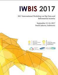 IWBIS 2017 (2017 International Workshop on Big Data and Iformation Security ):  IEEE ( Indonesia Section )